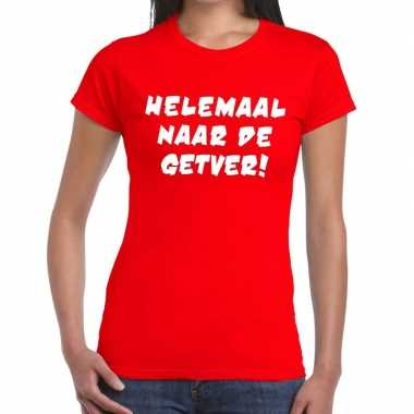 Goedkoop toppers helemaal naar getver tekst t shirt rood dames carnav