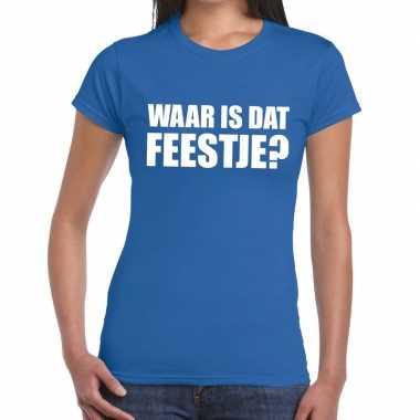 Goedkoop waar is dat feestje dames t shirt blauw carnavalskleding